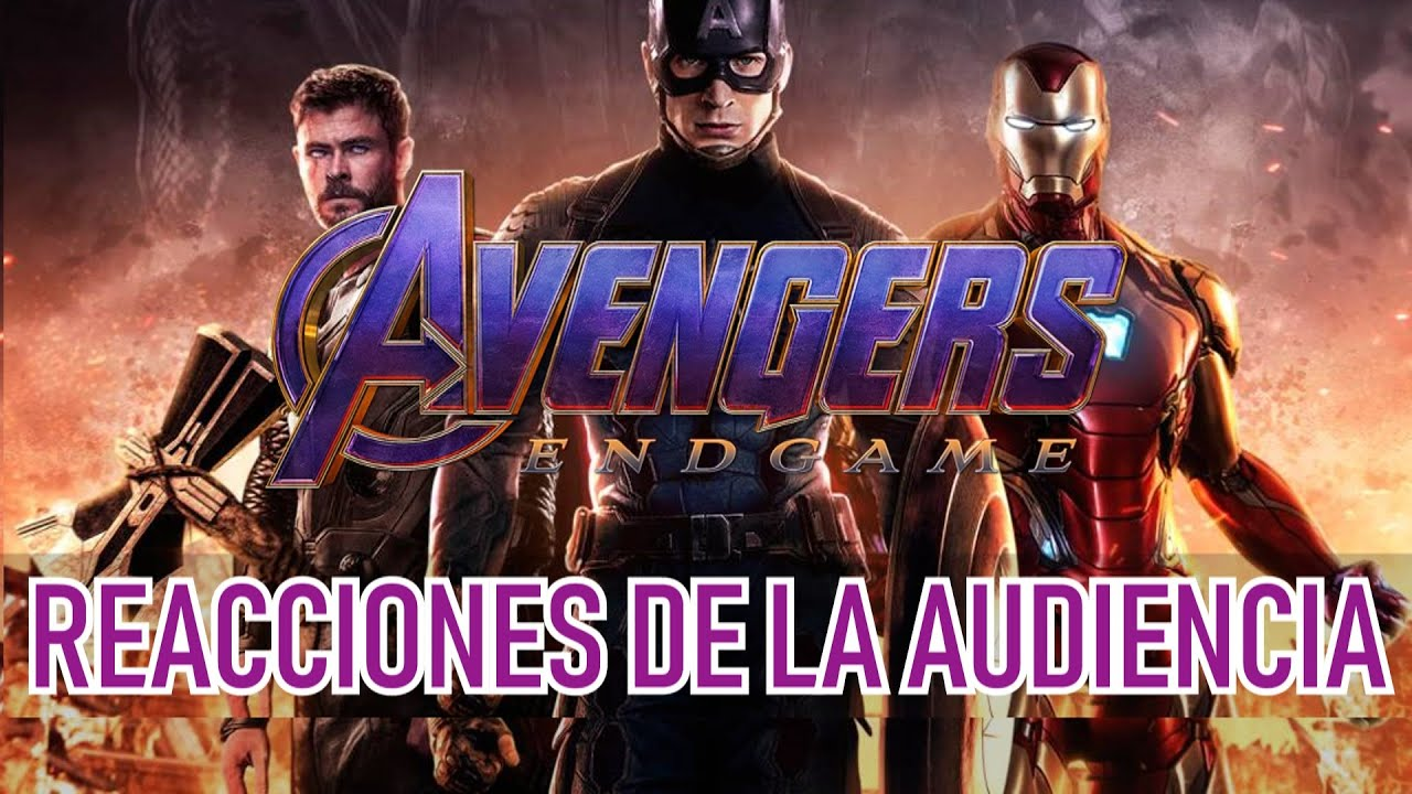 Reacciones de la audiencia - Avengers Endgame - SPOILERS