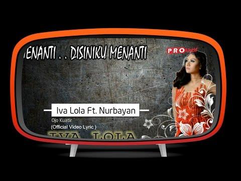 Iva Lola feat Mr.Nurbayan - Ojo Kuatir Official Lyric Video