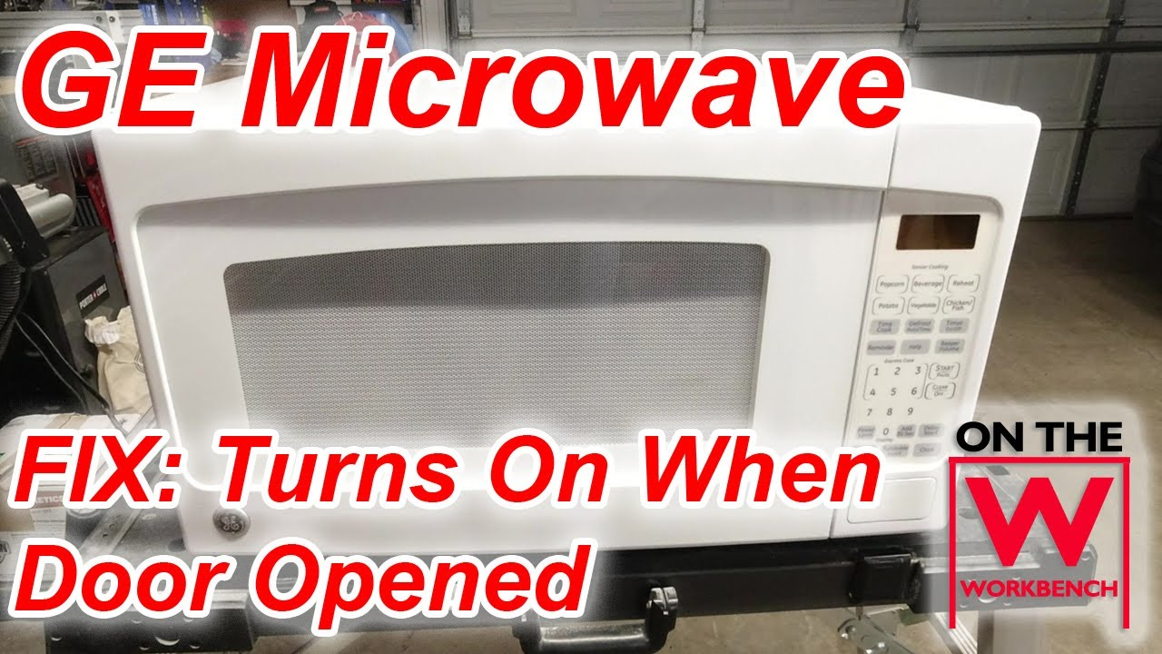 how to fix ge microwave turns on when door opened