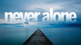 Never Alone | Pastor Don Young