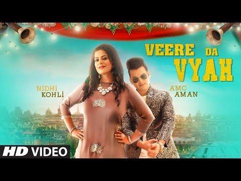 VEERE DA VYAH || NIDHI KOHLI || AMC AMAN || Official Video Song || Latest Punjabi Songs 2018