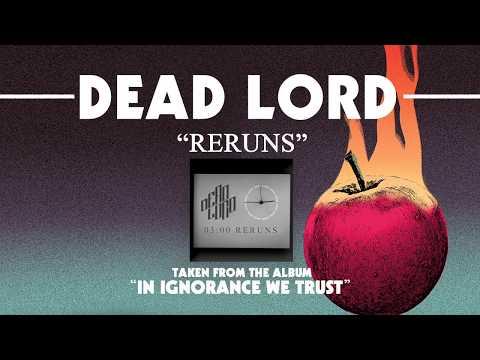 DEAD LORD - Reruns (Album Track)
