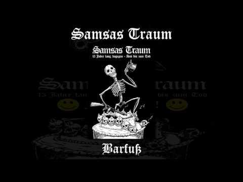 Samsas Traum - Barfuß (13 Jahre lang dagegen - Anti bis zum Tod)