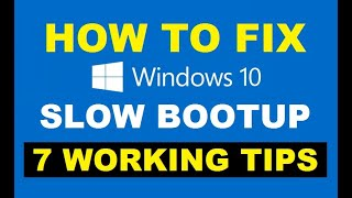 How to Fix Windows 10 Slow Boot Up or Start Up Time [ 2019 ] 7 Working Tips