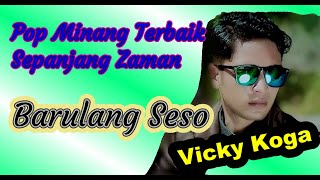 VICKY KOGA - BARULANG SESO - lagu minang terbaru ( Official Music Video)