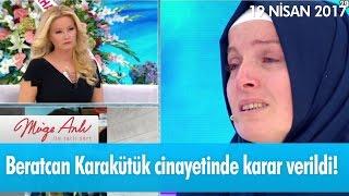 Beratcan Karakütük cinayetinde karar verildi! - Müge Anlı ile Tatlı Sert 19 Nisan 2017 – atv
