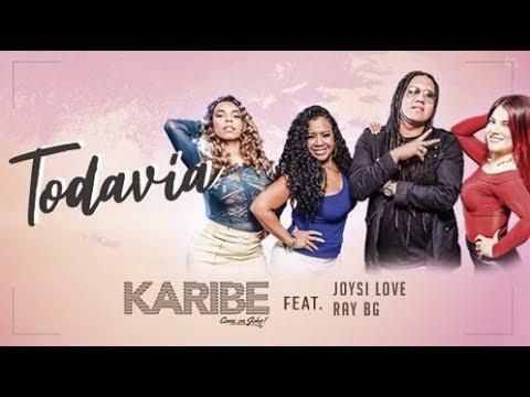 Orquesta Karibe feat Joysi Love and Ray BG - Todavia  (Salsa Versión) [Official Lyric Video]