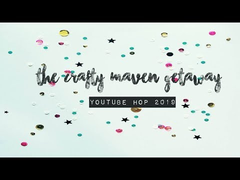 The Crafty Maven Getaway YouTube Hop