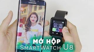 Mở hộp đồng hồ thông minh Smartwatch U8