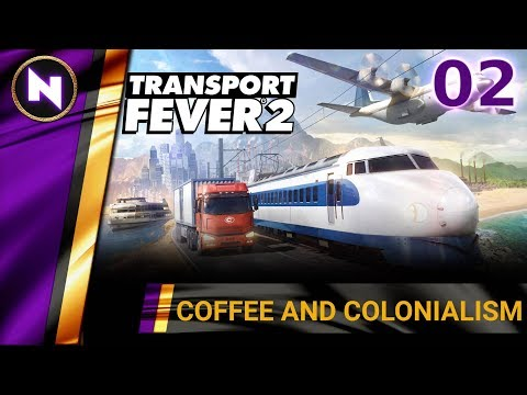 Transport Fever 2 | #2 COFFEE AND COLONIALISM | First Look
