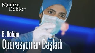 Operasyonlar başladı - Mucize Doktor 6. Bölüm