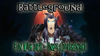 5.4.8 UnHoly Death knight pvp battleground Eye of the Storm - Fun Times Helping Overs