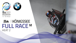 Full Race 2-Man Bobsleigh Heat 2 | KÖnigssee | BMW IBSF World Championships 2017