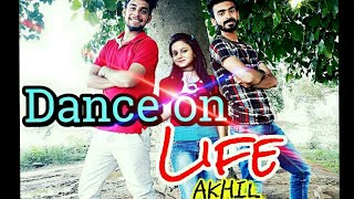 Dance on Life | Akhil Feat.Adah Sharma | Latest Punjabi Songs Dance 2017 | By.kavagoo Dancing
