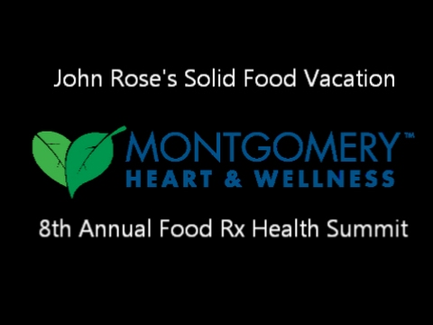John Rose's Solid Food Vacation at Montgomery Heart & Wellness Health Summit in Houston on 2-18-17