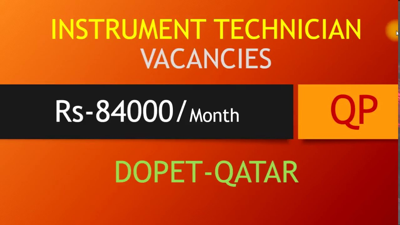 INSTRUMENT TECHNICIAN VACANCIES IN QATAR SALARY RS 84000 PER MONTH