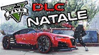 GTA 5 ONLINE | DLC DI NATALE - NUOVA AUTO DI LUSSO
