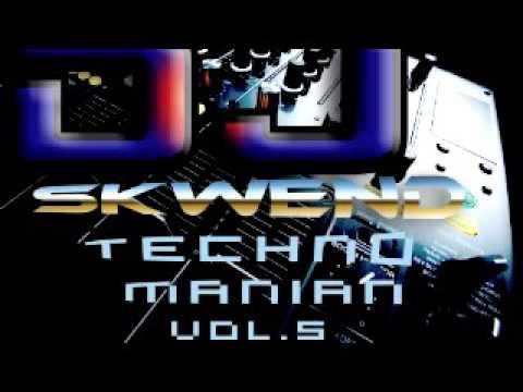 DJ Skwend- Techno Manian Vol. 5