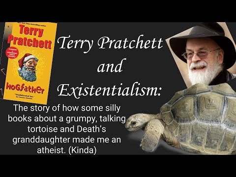 Terry Pratchett And Existentialism: The Story Of How Some Very Silly Books Made Me An Atheist