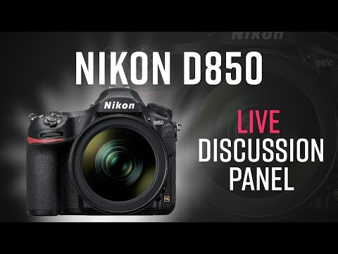 Nikon D850 Live Stream Discussion Panel
