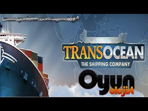 Trans Ocean The Shipping Company Türkçe Oynanış - Bölüm 1