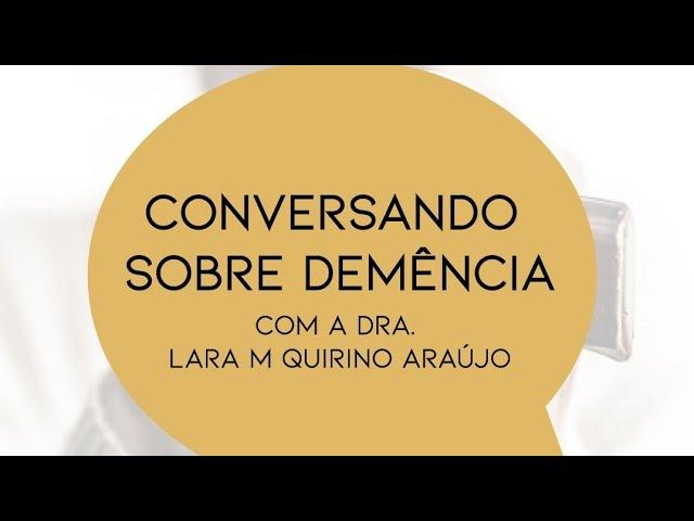 Cuidador Familiar   Conversando sobre demência   Dra Lara M. Quirino Araújo