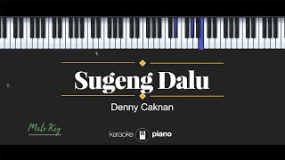 Download Sugeng Dalu (MALE KEY) Denny Caknan (KARAOKE PIANO)
