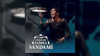 Video Sandamí - 100 Anos de Samba - #08 A voz do morro download MP3, 3GP, MP4, WEBM, AVI, FLV Juli 2018