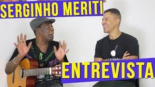 Baixar SERGINHO MERITI | ENTREVISTA