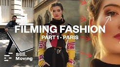 Filming Fashion - PART 1 - PARIS Location shoot