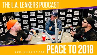 L.A. Leakers End Of Year Podcast, Peace To 2018