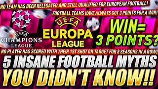 5 INSANE Football Myths you DIDN'T KNOW!