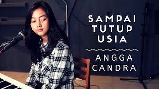 Download lagu SAMPAI TUTUP USIA ( ANGGA CHANDRA ) - MICHELA THEA COVER