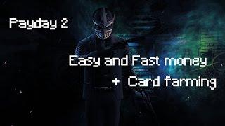 Payday 2: Easy Money / Card Farming