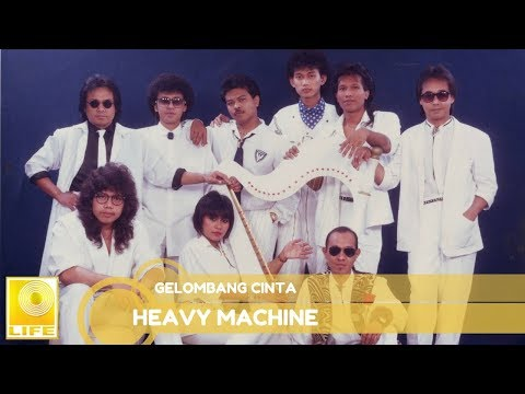 Heavy Machine - Gelombang Cinta