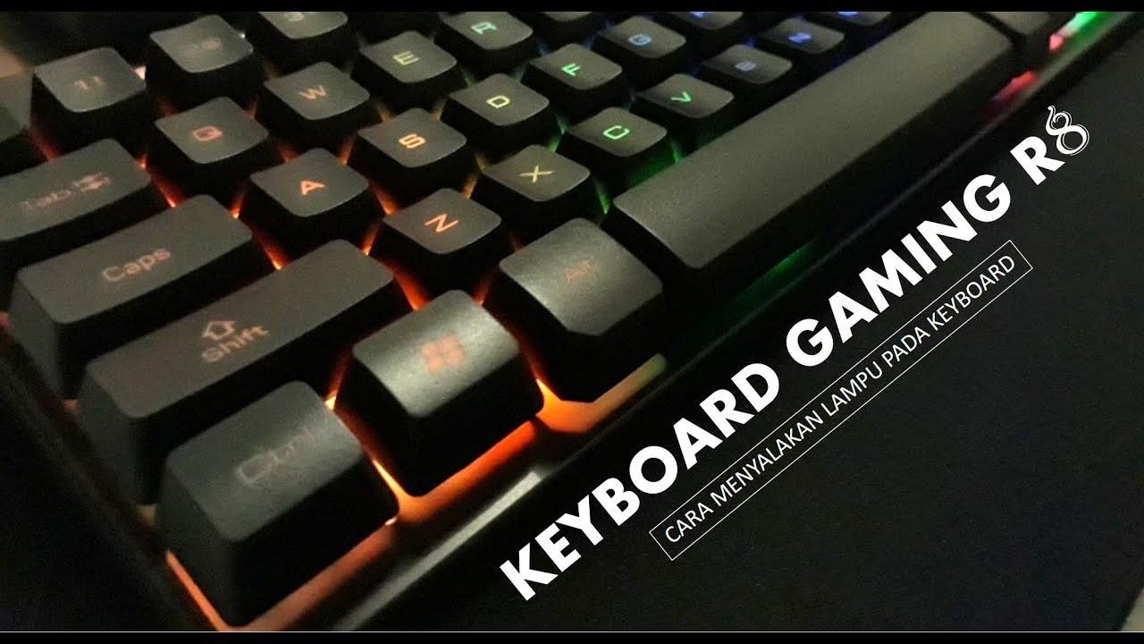 Cara menyalakan lampu pada keyboard gaming R8 - YouTube