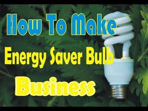 How To Make Energy Saver Bulb (Business)