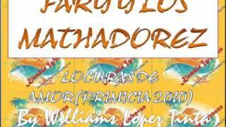 FARY Y LOS MASTHAREZ -  LOCURAS DE AMOR (PRIMICIA EXCLUSIVA 2010 AGOSTO)