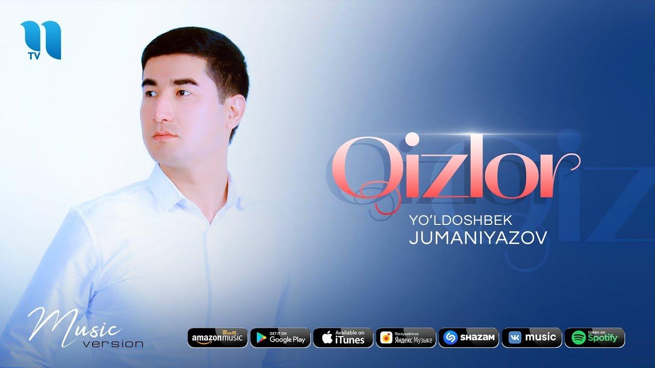 Yo'ldoshbek Jumaniyozov - Qizlor | Йулдошбек Жуманиёзов - Кизлор (music version)