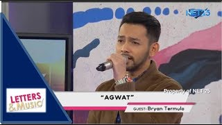 BRYAN TERMULO - AGWAT (NET25 LETTERS AND MUSIC)