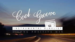 ⌚ 2 HOURS of GROOVY Instrumental Music (Positive / Road Trip / Chill) LONG MIX