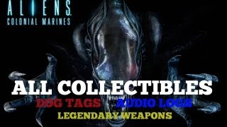 Aliens Colonial Marines - All Collectibles Locations - (dog Tags, Audio Logs, Legendary Weapons)