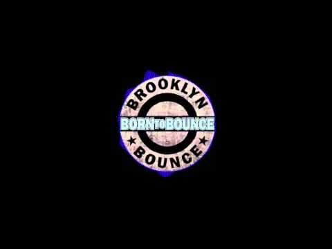 Brooklyn Bounce - Born To Bounce (Music Is My Destiny) HQ