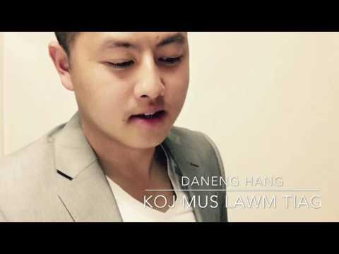 Koj Mus Lawm Tiag By Daneng Hang (FULL SONG) thumbnail