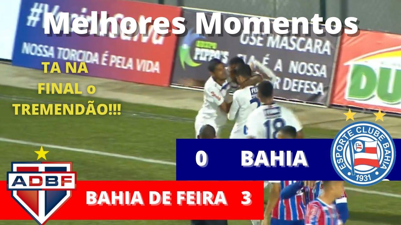 TA NA FINAL!!! Bahia de feira 3x0 Bahia - Melhores Momentos - campeonato baiano 2021. - YouTube