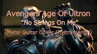 Avengers: Age Of Ultron - No Strings On Me (Instrumental Guitar Cover) METAL!