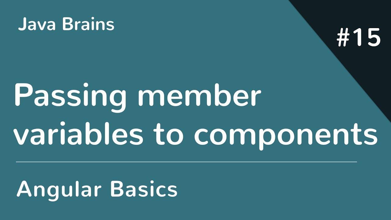Angular 6 Basics 15 - Passing member variables to components