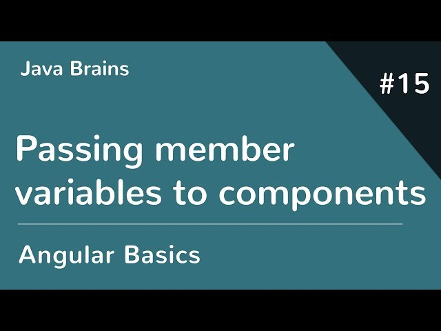 Angular 6 Basics 15 - Passing member variables to components