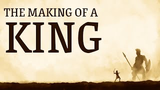 The Life of David: The Making of a King  (Week 2)