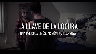 LA LLAVE DE LA LOCURA | Cortometraje Oficial | VillarroyaFilms